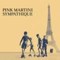 pochette - Sympathique - Pink Martini