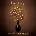 pochette - How To Save A Life - The Fray