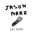 pochette - I'm Yours - Jason Mraz
