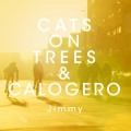 pochette - Jimmy (en duo avec Calogero) - Cats on trees