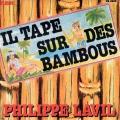 pochette - Il tape sur des bambous - Philippe Lavil