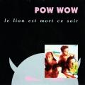 pochette - Le lion est mort ce soir - Pow Wow