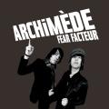 pochette - Fear facteur - Archimede