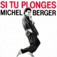 Pochette - Si tu plonges - Michel Berger