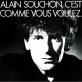 pochette - C'est comme vous voulez - Alain Souchon