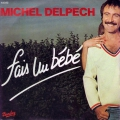 pochette - Fais Un Bébé - Michel Delpech